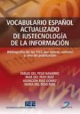 VOCABULARIO ESPAÑOL ACTUALIZADO DE IUSTECNOLOGIA DE LA INFORMACIO N - 9788479789091 - EMILIO DEL PESO NAVARRO