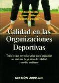 CALIDAD EN LAS ORGANIZACIONES DEPORTIVAS - 9788480884891 - VV.AA.