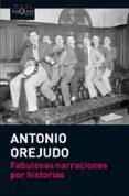 FABULOSAS NARRACIONES POR HISTORIAS - 9788483837191 - ANTONIO OREJUDO