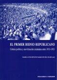 el primer bienio republicano. cultura política y movilizacion ciudadana entre 1931 - 1933-maria concepcion marcos del olmo-9788484488491