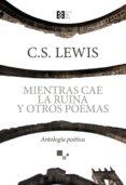 mientras cae la ruina y otros poemas (ebook)-clive staples lewis-9788490558591