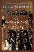 EL MANUSCRITO DE NIEVE - 9788490701591 - LUIS GARCIA JAMBRINA