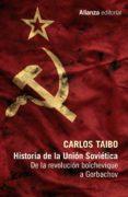 HISTORIA DE LA UNION SOVIETICA: DE LA REVOLUCION BOLCHEVIQUE A GORBACHOV - 9788491046691 - CARLOS TAIBO