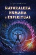NATURALEZA HUMANA Y ESPIRITUAL - 9788491113591 - HAROLD MOSKOVITZ
