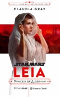 star wars episodio viii leia princesa de alderaan (novela)-claudia gray-9788491469391