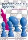 PERFECCIONE SU AJEDREZ - 9788492517091 - ANDREI VOLOKITIN