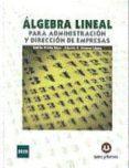 ALGEBRA LINEAL PARA ADMINISTRACION Y DIRECCION DE EMPRESAS (TEORI A Y PRACTICA) - 9788492948291 - EMILIO PRIETO SAEZ