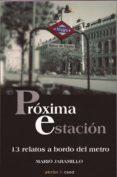 PROXIMA ESTACION - 9788494153891 - MARIO JARAMILLO CONTRERAS