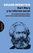 KARL MARX Y LA REFORMA SOCIAL - 9788494655791 - EDUARD BERNSTEIN
