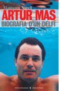 ARTUR MAS: BIOGRAFIA D UN DELFI - 9788495317391 - MONTSERRAT NOVELL