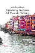 ESTRUCTURA Y ECONONOMIA DEL MERCADO TURISTICO (7ª ED.) - 9788496491991 - JESUS ISRAEL RIVAS GARCIA