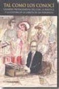 TAL COMO LOS CONOCI: GRANDES PROTAGONISTAS DEL CINE, LA POLITICA Y LA CULTURA EN LA LIBRETA DE UN PERIODISTA - 9788496642591 - JAIME ARIAS