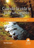 CUANDO LA VIDA TE PIDE UN CAMBIO (EBOOK) - 9788497354691 - SOL BARBERO