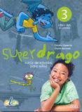 SUPERDRAGO 3 LIBRO DEL ALUMNO - 9788497786591 - CAROLINA CAPARROS