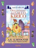 OTRA AVENTURA DEL GALLO KIRIKO (MEDIA LUNITA Nº 63) - 9788498773491 - ANTONIO RODRIGUEZ ALMODOVAR
