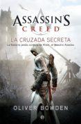 LA CRUZADA SECRETA (SAGA ASSASSIN S CREED 3) - 9788499703091 - OLIVER BOWDEN