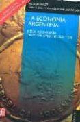 LA ECONOMIA ARGENTINA: DESDE SUS ORIGENES HASTA PRINCIPIOS DEL SI GLO XXI (4ª ED.) - 9789505577491 - ALDO FERRER