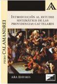 INTRODUCCION AL ESTUDIO SISTEMATICO DE LAS PROVIDENCIAS CAUTELARE S 2017 - 9789563920291 - PIERO CALAMANDREI