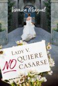Libros en pdf descargados LADY V. NO QUIERE CASARSE de VERÓNICA MENGUAL