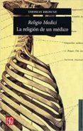 RELIGIO MEDICI: LA RELIGION DE UN MEDICO - 9789877190991 - THOMAS BROWNE