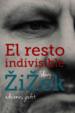 EL RESTO INDIVISIBLE SLAVOJ ZIZEK