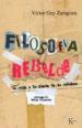 FILOSOFIA REBELDE: UN VIAJE A LA FUENTE DE LA SABIDURIA VICTOR GAY ZARAGOZA