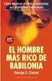 EL HOMBRE MAS RICO DE BABILONIA: LOS SECRETOS DEL EXITO DE LOS AN TIGUOS (23ª ED.) GEORGE S. CLASON
