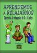 APRENDEMOS A RELAJARNOS: EJERCICIOS DE RELAJACION DE 7 A 14 AÑOS YVES DAVROU