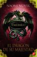 TEMERARIO 1: EL DRAGON DE SU MAJESTAD NAOMI NOVIK
