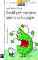 DAVID Y EL MONSTRUO QUE NO SABIA JUGAR JOSE MARIA PLAZA