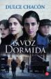 LA VOZ DORMIDA (TAPA DURA 2012) DULCE CHACON