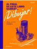 al final de este libro sabras ¡dibujar!: lanzate a dibujar y diviertete aprendiendo-9788416851461