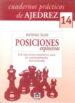 POSICIONES EXPLOSIVAS: CUADERNOS PRACTICOS DE AJEDREZ Nº 14: 128 EJERCICIOS TEMATICOS PARA UN ENTRENAMIENTO ESTRUCTURADO ANTONIO GUDE