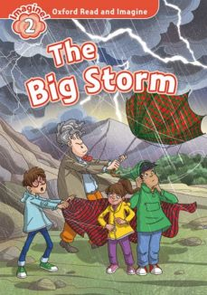 Libros en pdf descarga gratuita OXFORD READ AND IMAGINE 2. THE BIG STORM (+ MP3) (Literatura española)