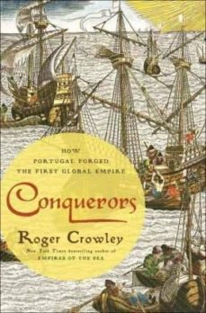 conquerors: how portugal forged the first global empire-roger crowley-9780812994001