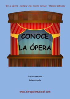 conoce la ópera (ebook)-jose vicente leon-rebeca capella-9781291808001