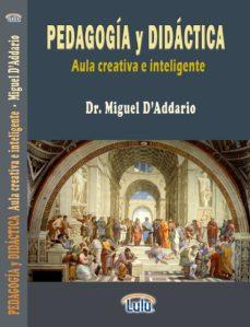 manual de pedagogía y didáctica (aula creativa e inteligente) (ebook)-miguel d addario-9781312305601