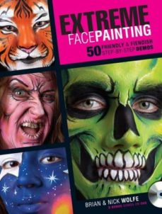 Libros electrónicos gratuitos para descargar en formato epub EXTREME FACE PAINTING: 50 FRIENDLY & FIENDISH STEP-BY-STEP DEMO  de BRIAN WOLFE in Spanish