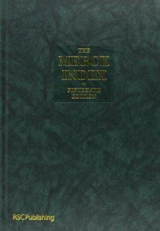 Descargar gratis ebooks pdf para j2ee THE MERCK INDEX: AN ENCYCLOPEDIA OF CHEMICALS, DRUGS, AND BIOLOGICALS de MARYADELE J. O NEILL (Literatura española) 9781849736701