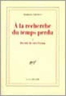 Ebooks descargar formato kindle DU COTE CHEZ SWANN (A LA RECHERCHE DU TEMPS PERDU VOL. 1) de MARCEL PROUST (Literatura española)  9782070724901