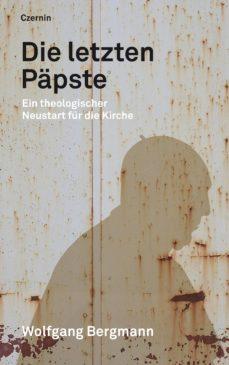die letzten päpste (ebook)-wolfgang bergmann-9783707605501