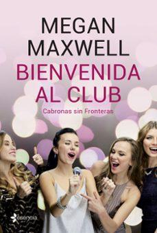 Descarga gratuita de libros españoles en línea. BIENVENIDA AL CLUB. CABRONAS SIN FRONTERAS + CD