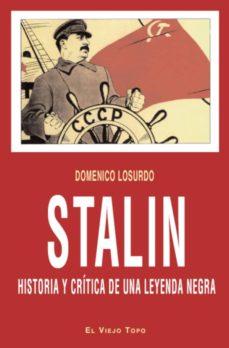 stalin: historia y critica de una leyenda negra-domenico losurdo-9788415216001