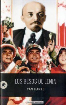 Descargar ebooks gratuitos para iphone LOS BESOS DE LENIN de YAN LIANKE  en español 9788415509301