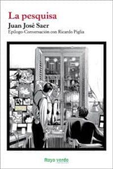 Descargar epub book en kindle LA PESQUISA de JUAN JOSE SAER 9788415539001 (Spanish Edition)