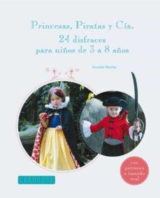 princesas, piratas y cia: 24 disfraces para niños de 3 a 8 años-9788415785101
