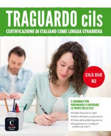 traguardo cils. certificazione di italiano come lingua straniera b2-9788416657001