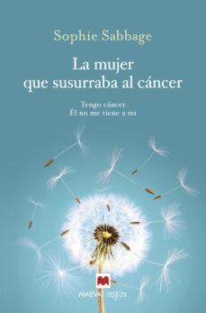 la mujer que susurraba el cáncer-sophie sabbage-9788416690701