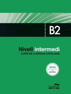Descarga gratuita de la colección de libros de Epub NIVELL INTERMEDI B2. CURS DE LLENGUA CATALANA. EDICIÓ 2017  in Spanish