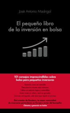 el pequeño libro de la inversion en bolsa-jose antonio madrigal hornos-9788416928101